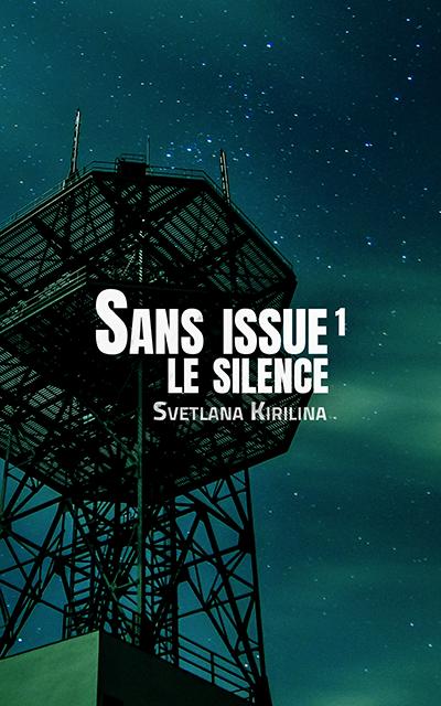 Sans issue #1 : Le silence