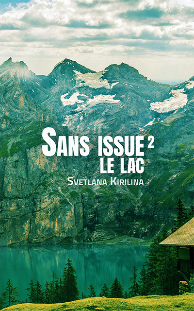 Sans issue #2 : Le lac