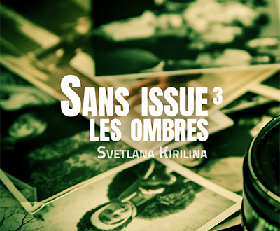 Sans issue #3 : Les ombres
